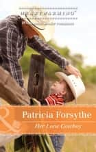 Her Lone Cowboy (Mills & Boon Heartwarming) ebook by Patricia Forsythe