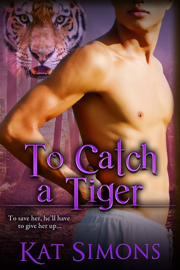 To Catch A Tiger ebook by Kat Simons