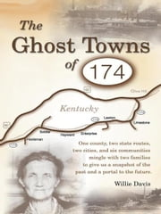 The Ghost Towns of 174 ebook by Willie Davis