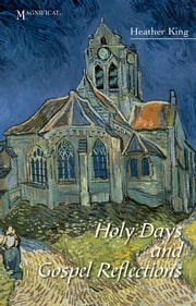 Holy Days and Gospel Reflections ebook by Heather King