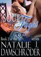 Soulflight ebook by Natalie J. Damschroder