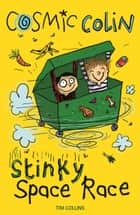 Stinky Space Race - Cosmic Colin ebook by Tim Collins, Joëlle Dreidemy