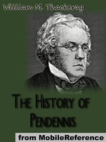 The History Of Pendennis (Mobi Classics) ebook by William Makepeace Thackeray