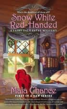 Snow White Red-Handed ebook by Maia Chance
