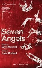 Seven Angels ebook by Glyn Maxwell