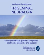 Medifocus Guidebook On: Trigeminal Neuralgia ebook by Elliot Jacob PhD. (Editor)