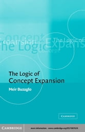 The Logic of Concept Expansion ebook by Buzaglo, Meir