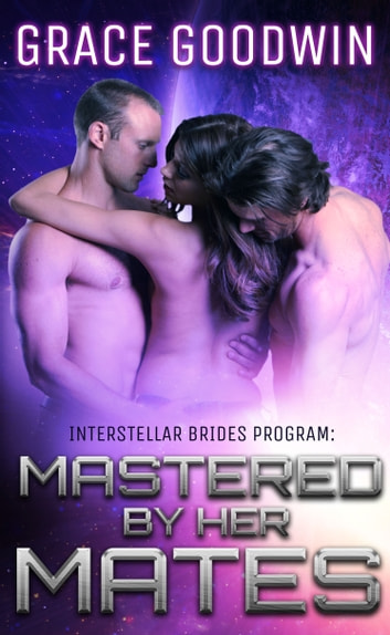 Mastered By Her Mates ebook by Grace Goodwin