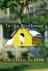 To the Birdhouse ebook by Cathleen Schine