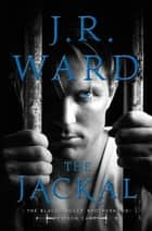 The Jackal ebook by J.R. Ward