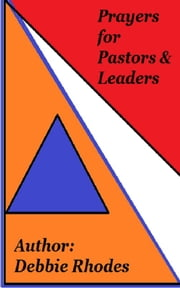 Prayers for Pastors & Leaders ebook by Debbie Rhodes