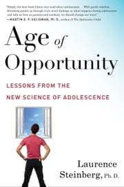 Age of Opportunity - Lessons from the New Science of Adolescence ebook by Laurence Steinberg