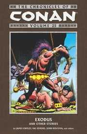 Chronicles of Conan Volume 25: Exodus and Other Stories ebook by Jim Owsley
