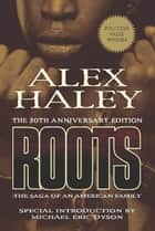 Roots-Thirtieth Anniversary Edition ebook by Alex Haley