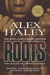 Roots-Thirtieth Anniversary Edition - The Saga of an American Family ebook by Alex Haley