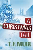 A Christmas Tail ebook by T.F. Muir