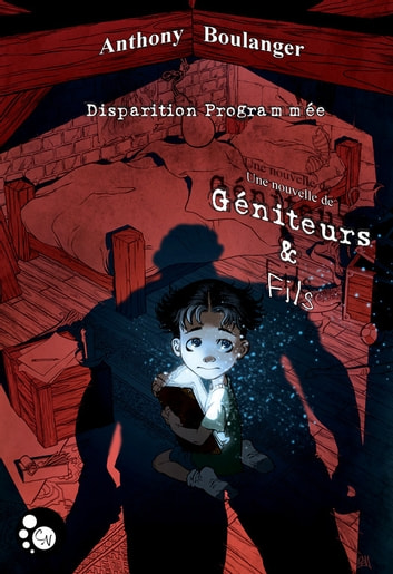 Disparition programmée - Géniteurs & fils eBook by Anthony Boulanger