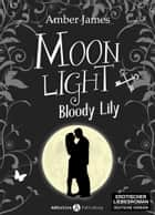 Moonlight - Bloody Lily, 5 ebook by Amber James
