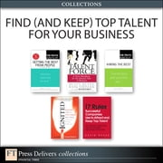 Find (and Keep) Top Talent for Your Business (Collection) ebook by Vince Thompson,David I. Russo,Rusty Rueff,Hank Stringer,Cathy Fyock,Martha I. Finney