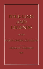 Folklore and Legends of the North American Indian ebook by Lippincott, Joshua B.