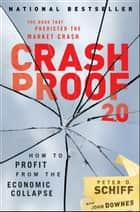 Crash Proof 2.0 ebook by Peter D. Schiff,John Downes