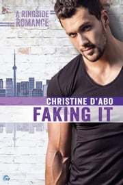 Faking It ebook by Christine d'Abo