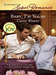 Baby, I'm Yours ebook by Carrie Weaver
