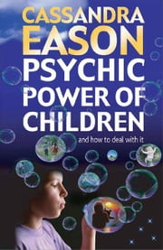 Psychic Power of Children ebook by Cassandra Eason