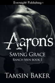 Aaron's Saving Grace ebook by Tamsin Baker