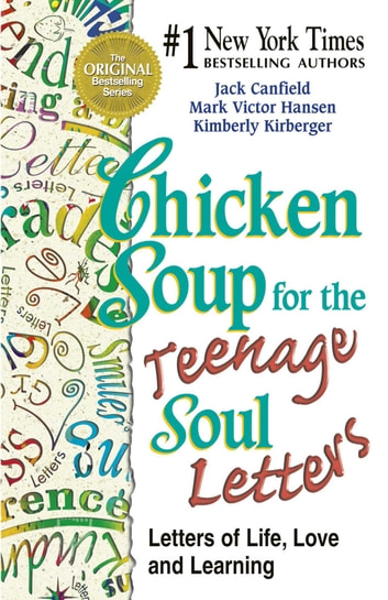 Chicken Soup for the Teenage Soul Letters - Letters of Life, Love and Learning ebook by Jack Canfield,Mark Victor Hansen
