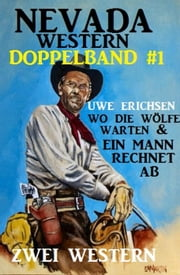 Nevada Western Doppelband #1 ebook by Uwe Erichsen