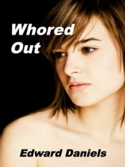Whored Out ebook by Edward Daniels