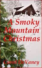 A Smoky Mountain Christmas ebook by Carol DeVaney