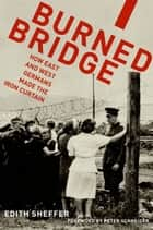 Burned Bridge ebook by Edith Sheffer