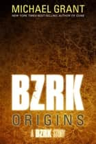 BZRK Origins ebook by Michael  Grant