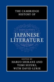 The Cambridge History of Japanese Literature ebook by Shirane, Haruo