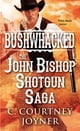 C. Courtney Joyner所著的Bushwhacked - The John Bishop Shotgun Saga 電子書