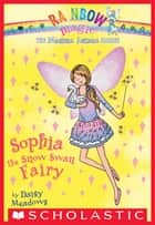 Magical Animal Fairies #5: Sophia the Snow Swan Fairy - A Rainbow Magic Book ebook by Daisy Meadows