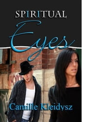 Spiritual Eyes Book 1 ebook by Camille Kleidysz