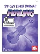 You Can Teach Yourself Fiddling ebook by Craig Duncan
