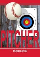 Pitcher ebook by Russ Durbin