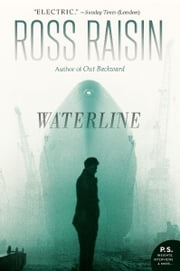 Waterline - A Novel ebook by Ross Raisin