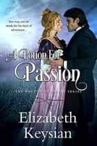 A Potion for Passion ebook by Elizabeth Keysian