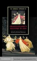 The Cambridge Companion to Shakespeare's History Plays ebook by Michael Hattaway