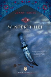 The Winter Thief: A Kamil Pasha Novel (Kamil Pasha Novels) ebook by Jenny White