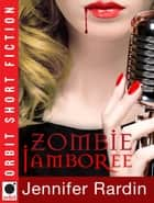Zombie Jamboree ebook by Jennifer Rardin