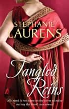 Tangled Reins ebook by Stephanie Laurens