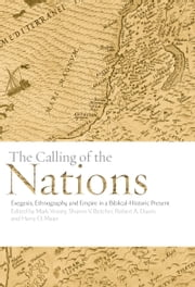 The Calling of the Nations - Exegesis, Ethnography, and Empire in a Biblical-Historic Present ebook by