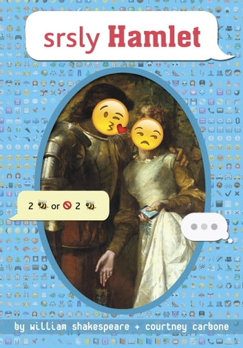 srsly Hamlet ebook by William Shakespeare,Courtney Carbone