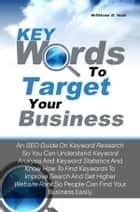 Keywords To Target Your Business ebook by William G. Suh